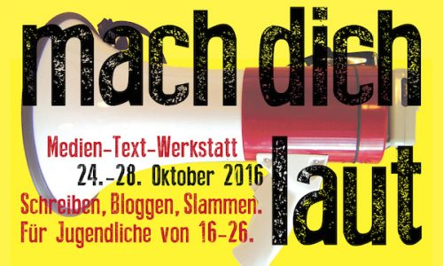 """Jetzt anmelden: Medien-Text-Werkstatt """"Mach dich laut"""""""
