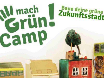 machGrünCamp: Baue deine grüne Zukunftsstadt vom 7.-13.April!