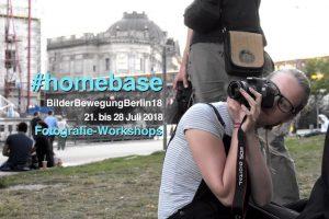 """Jetzt anmelden: Fotografie-Workshop BilderBewegungBerlin2018: """"#homebase"""", 21.-28.7.18"""