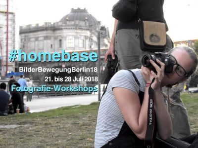 "Fotografie-Workshop BilderBewegungBerlin2018: ""#homebase"", 21.-28.7.18"