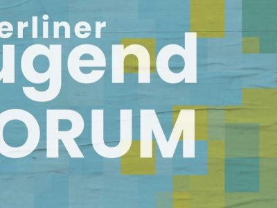 Berliner jugendFORUM am 30.9. im Jugendkulturzentrum Pumpe