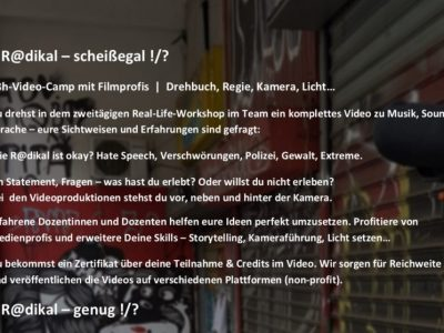 """Jetzt anmelden: 48h-Video-Camp mit Filmprofis, 24.(17h) - 26.9.21 (17h) - """"# R@dikal – scheißegal !/?"""""""